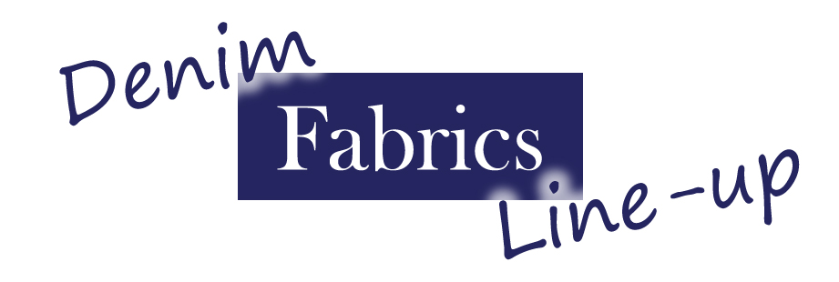denim fabrics lineup - Denim Order Slacks